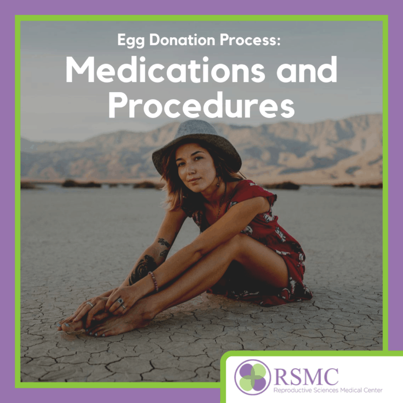 Egg Donation Process Medications and Procedures